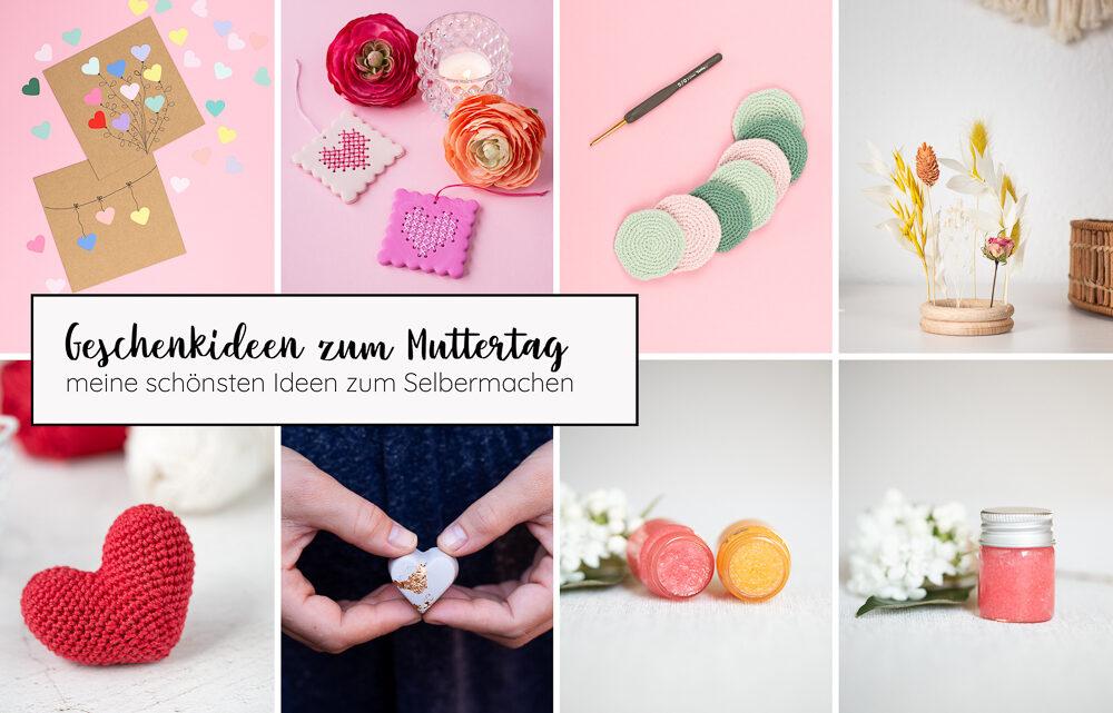 Geschenkideen zum Muttertag – die schönsten DIY Projekte